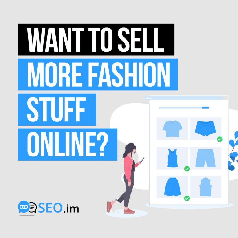 SELL MORE FASHION STUFF ONLINE